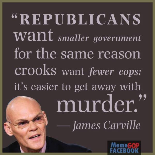 Carville on Smaller Rethug government