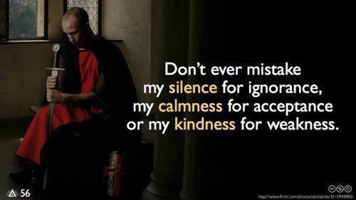 Don't mistake my calmness